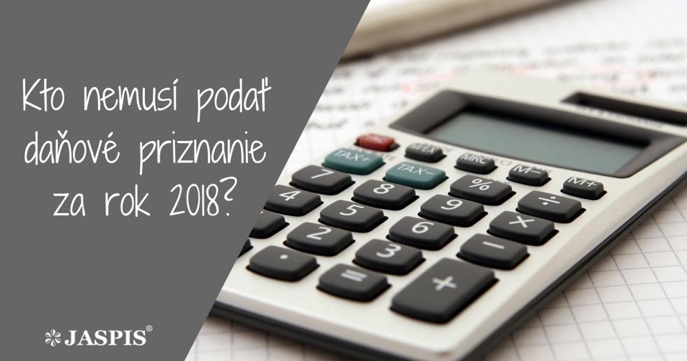 Kto nemusí podať daňové priznanie za rok 2018