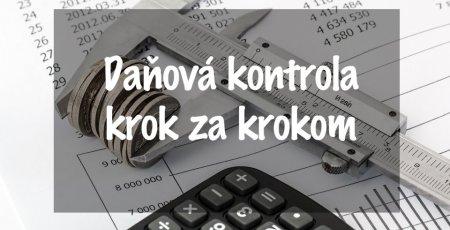 Daňová kontrola krok za krokom
